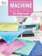 Machine Quilting for Beginners ebook by Carolyn Vagts