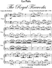 La Paix the Royal Fireworks Easy Piano Sheet Music ebook by George Friedrich Handel