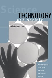 Science, Technology and Society - An Introduction ebook by Martin Bridgstock, David Burch, John Forge,...