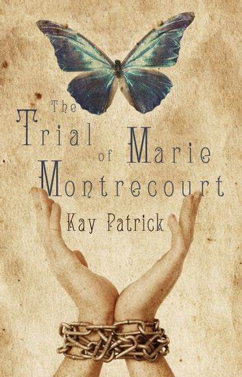 The Trial of Marie Montrecourt ebook by Kay Patrick