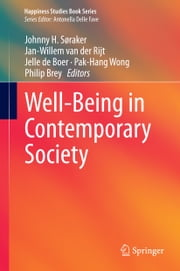 Well-Being in Contemporary Society ebook by Johnny H. Søraker,Jan-Willem Van der Rijt,Jelle de Boer,Pak-Hang Wong,Philip Brey