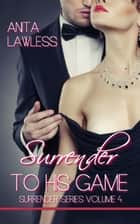 Surrender To His Game ebook by Anita Lawless