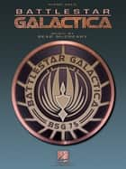 Battlestar Galactica (Songbook) ebook by Bear McCreary