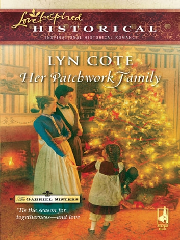 Her Patchwork Family - A Single Dad Romance ebook by Lyn Cote