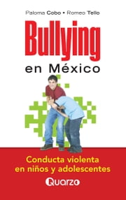 Bullying en Mexico ebook by Paloma Cobo,Romeo Tello