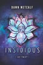 Insidious ebook by Dawn Metcalf