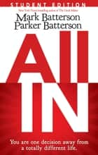 All In Student Edition ebook by Mark Batterson, Parker Batterson