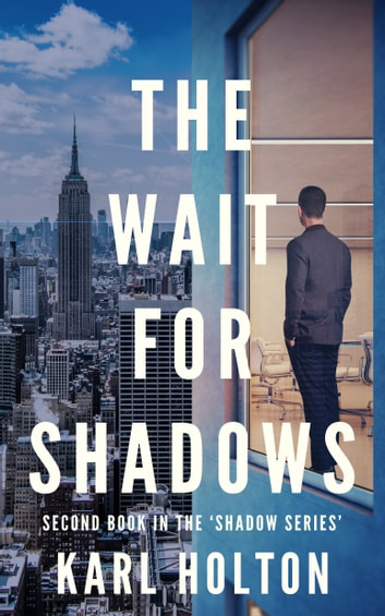 The Wait for Shadows ebook by Karl Holton