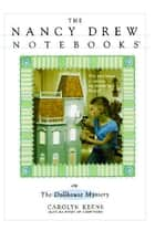 The Dollhouse Mystery ebook by Carolyn Keene, Jan Naimo Jones