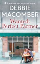 Wanted: Perfect Partner 電子書籍 by Debbie Macomber