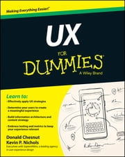 UX For Dummies ebook by Donald Chesnut, Kevin P. Nichols