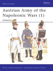 Austrian Army of the Napoleonic Wars (1) - Infantry ebook by Philip Haythornthwaite