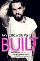 Built (Saints of Denver, Book 1) ebook by Jay Crownover