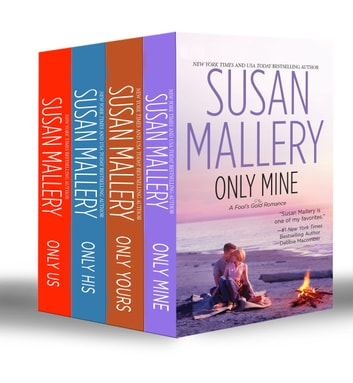 Fool's Gold Collection Part 2: Only Mine / Only Yours / Only His / Only Us: A Fool's Gold Holiday (Mills & Boon e-Book Collections) eBook by Susan Mallery