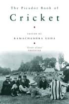 The Picador Book of Cricket ebook by Ramachandra Guha