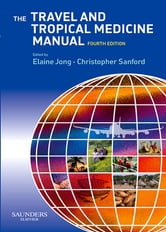 The Travel and Tropical Medicine Manual ebook by Elaine C. Jong,Christopher A. Sanford