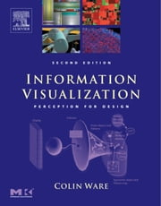 Information Visualization: Perception for Design ebook by Ware, Colin
