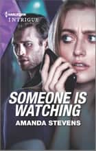 Someone Is Watching ebook by Amanda Stevens