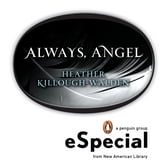 Always, Angel - An eSpecial from New Amerian Library ebook by Heather Killough-Walden