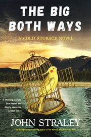 The Big Both Ways ebook by John Straley