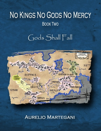 No Kings No Gods No Mercy - Book 2: Gods Shall Fall ebook by Aurelio Martegani