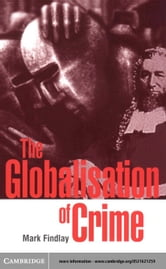 The Globalisation of Crime ebook by Findlay, Mark