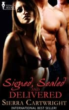 Signed, Sealed & Delivered ebook by Sierra Cartwright