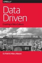 Data Driven ebook by DJ Patil, Hilary Mason
