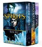 Spirits Box Set - Restless Spirits, Dangerous Spirits, and Guardian Spirits ebook by