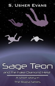 Sage Teon and the Fake Diamond Heist ebook by S. Usher Evans