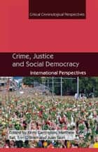 Crime, Justice and Social Democracy ebook by K. Carrington,M. Ball,E. O'Brien,J. Tauri