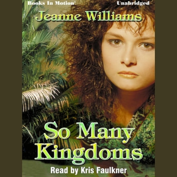 So Many Kingdoms audiobook by Jeanne Williams