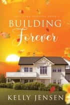 Building Forever ebook by Kelly Jensen
