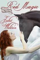 Red Magic - Magic Colors ebook by Juliet Waldron