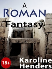 A Roman Fantasy ebook by Karoline Henders