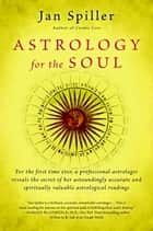 Astrology for the Soul eBook by Jan Spiller