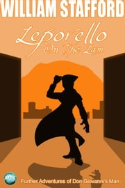 Leporello on the Lam - Further Adventures of Don Giovanni's Man ebook by William Stafford