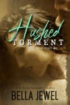 Hushed Torment ebook by