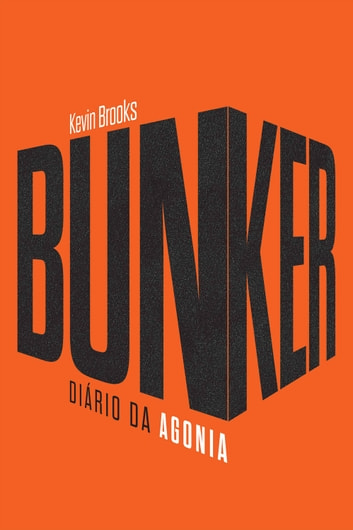 Bunker - Diário da agonia ebook by Kevin Brooks