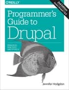 Programmer's Guide to Drupal ebook by Jennifer Hodgdon