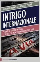 Intrigo internazionale ebook by Giovanni Fasanella,Rosario Priore