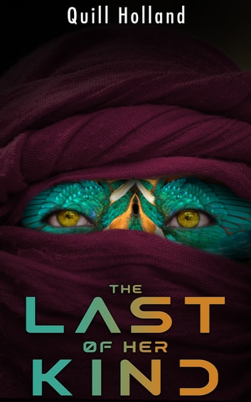 The Last of Her Kind ebook by Quill Holland