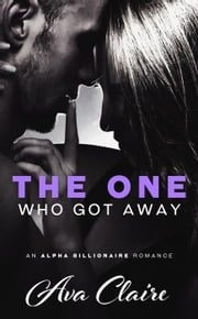 The One Who Got Away ebook by Ava Claire