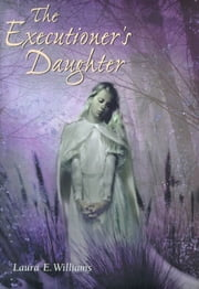 The Executioner's Daughter ebook by Laura E. Williams