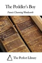 The Peddler's Boy ebook by Francis Channing Woodworth
