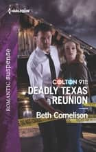 Colton 911: Deadly Texas Reunion ebook by Beth Cornelison