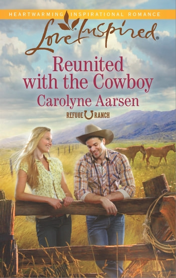 Reunited with the Cowboy ebook by Carolyne Aarsen