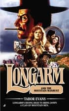 Longarm #406 - Longarm and the Mountain Manhunt ebook by Tabor Evans