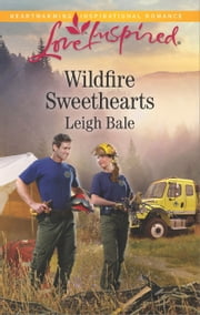 Wildfire Sweethearts ebook by Leigh Bale