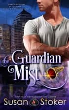 The Guardian Mist ebook by Susan Stoker